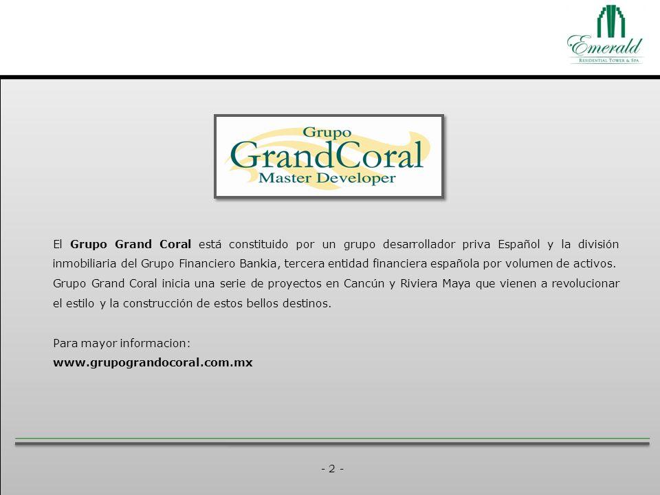 - 2 - El Grupo Grand Coral está constituido por un grupo desarrollador priva Español y la división inmobiliaria del Grupo Financiero Bankia, tercera entidad financiera española por volumen de activos.