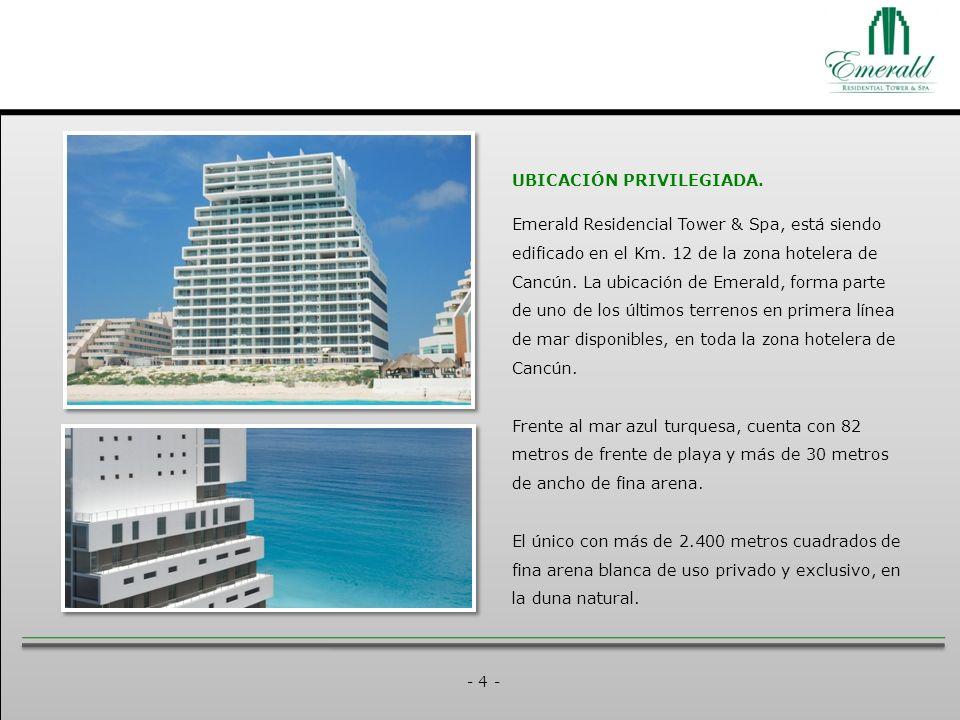 - 4 - UBICACIÓN PRIVILEGIADA. Emerald Residencial Tower & Spa, está siendo edificado en el Km.