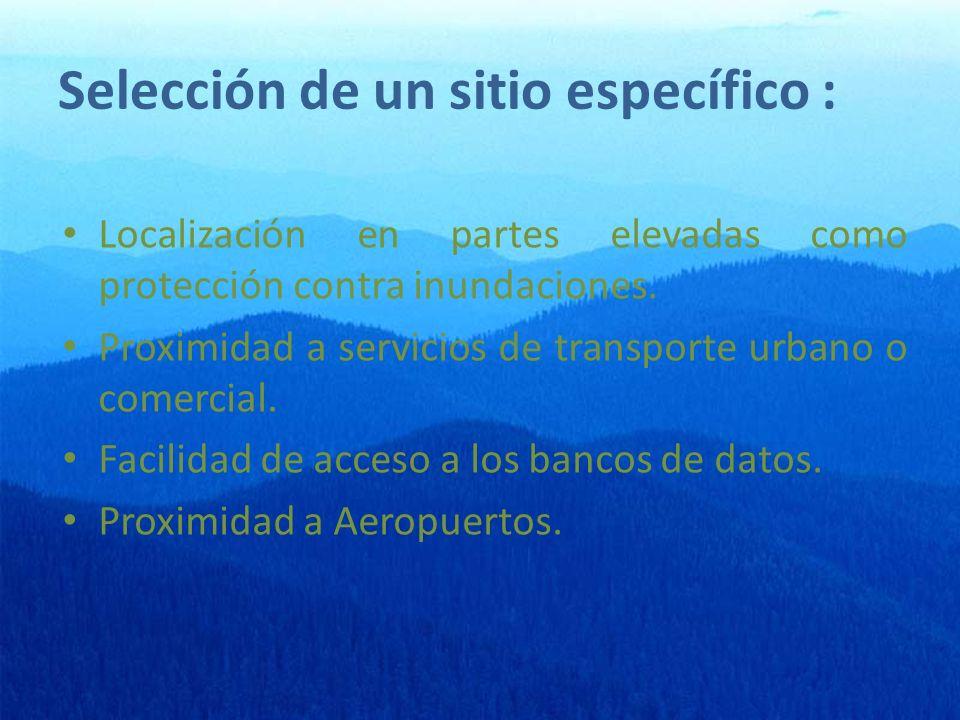 Selección de un sitio específico : Localización en partes elevadas como protección contra inundaciones.