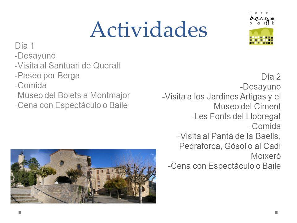 Actividades Día 2 -Desayuno -Visita a los Jardines Artigas y el Museo del Ciment -Les Fonts del Llobregat -Comida -Visita al Pantà de la Baells, Pedra