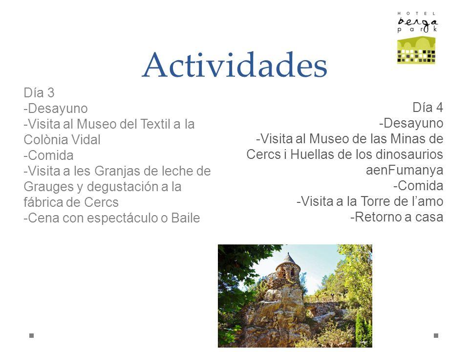 Actividades Día 4 -Desayuno -Visita al Museo de las Minas de Cercs i Huellas de los dinosaurios aenFumanya -Comida -Visita a la Torre de lamo -Retorno