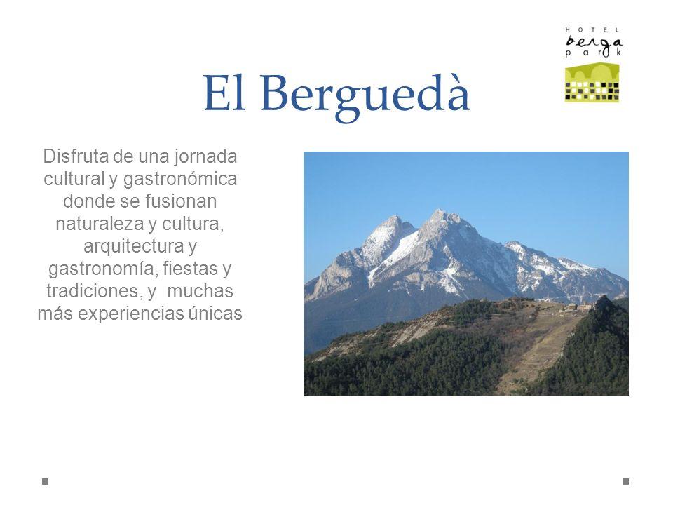 El Berguedà Disfruta de una jornada cultural y gastronómica donde se fusionan naturaleza y cultura, arquitectura y gastronomía, fiestas y tradiciones,