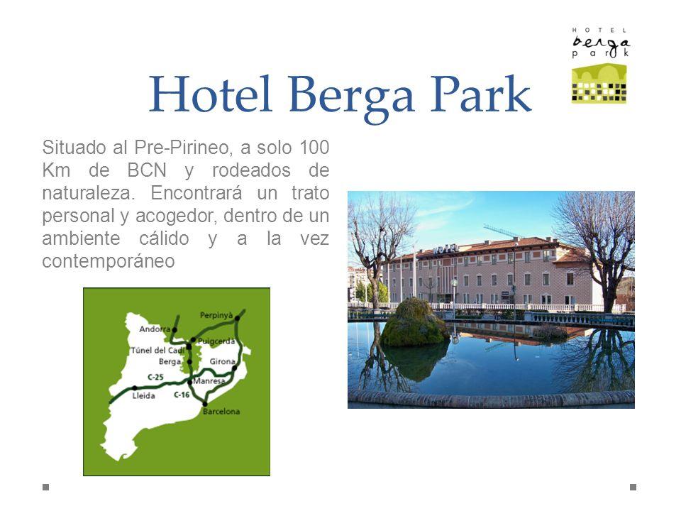 Hotel Berga Park Situado al Pre-Pirineo, a solo 100 Km de BCN y rodeados de naturaleza. Encontrará un trato personal y acogedor, dentro de un ambiente