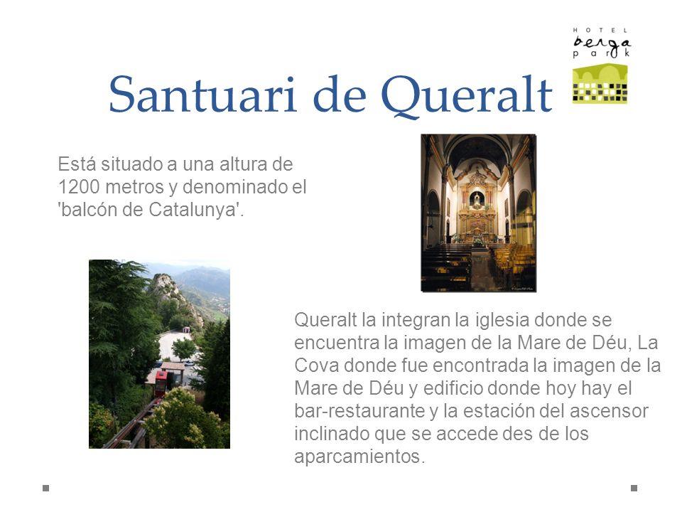 Santuari de Queralt Está situado a una altura de 1200 metros y denominado el 'balcón de Catalunya'. Queralt la integran la iglesia donde se encuentra