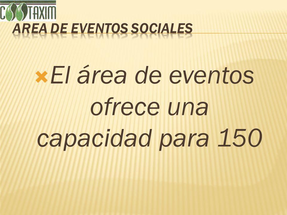 El área de eventos ofrece una capacidad para 150