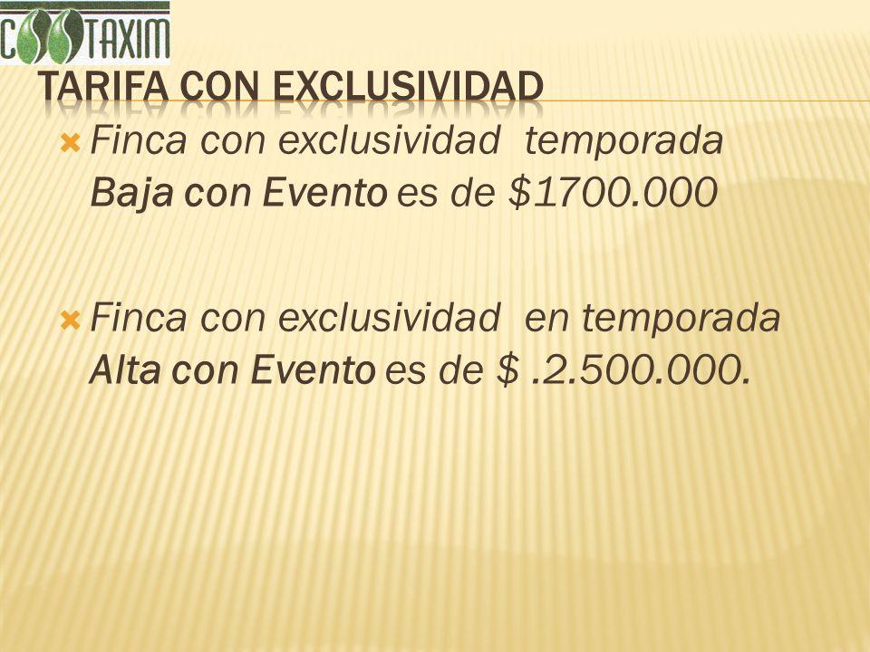 Finca con exclusividad temporada Baja con Evento es de $1700.000 Finca con exclusividad en temporada Alta con Evento es de $.2.500.000.