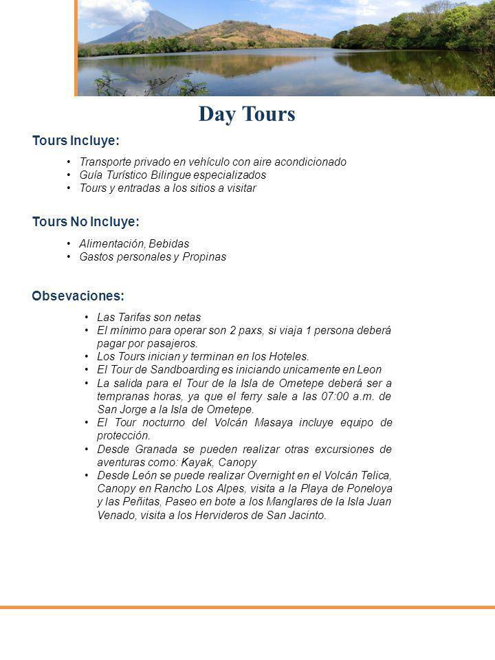 Day Tours Tours Incluye: Transporte privado en vehículo con aire acondicionado Guía Turístico Bilingue especializados Tours y entradas a los sitios a