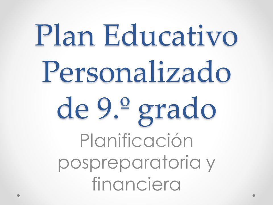 Plan Educativo Personalizado de 9.º grado Planificación pospreparatoria y financiera