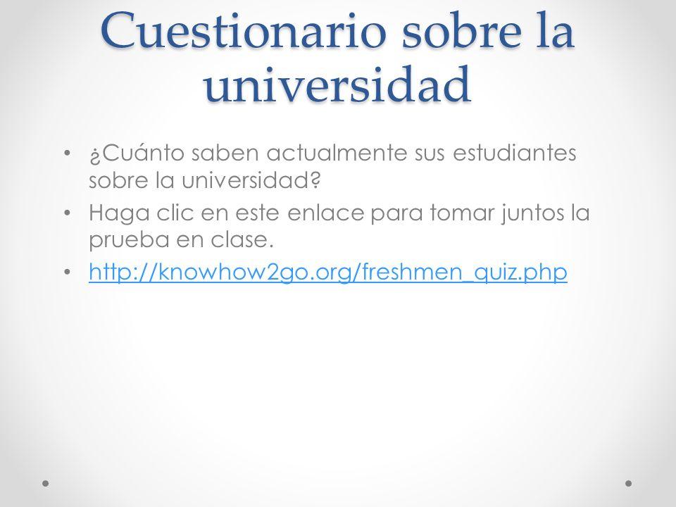 Cuestionario sobre la universidad ¿Cuánto saben actualmente sus estudiantes sobre la universidad.