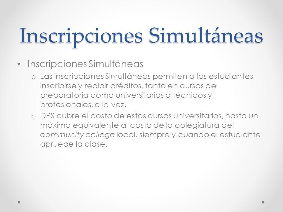 Inscripciones Simultáneas o Las inscripciones Simultáneas permiten a los estudiantes inscribirse y recibir créditos, tanto en cursos de preparatoria como universitarios o técnicos y profesionales, a la vez.