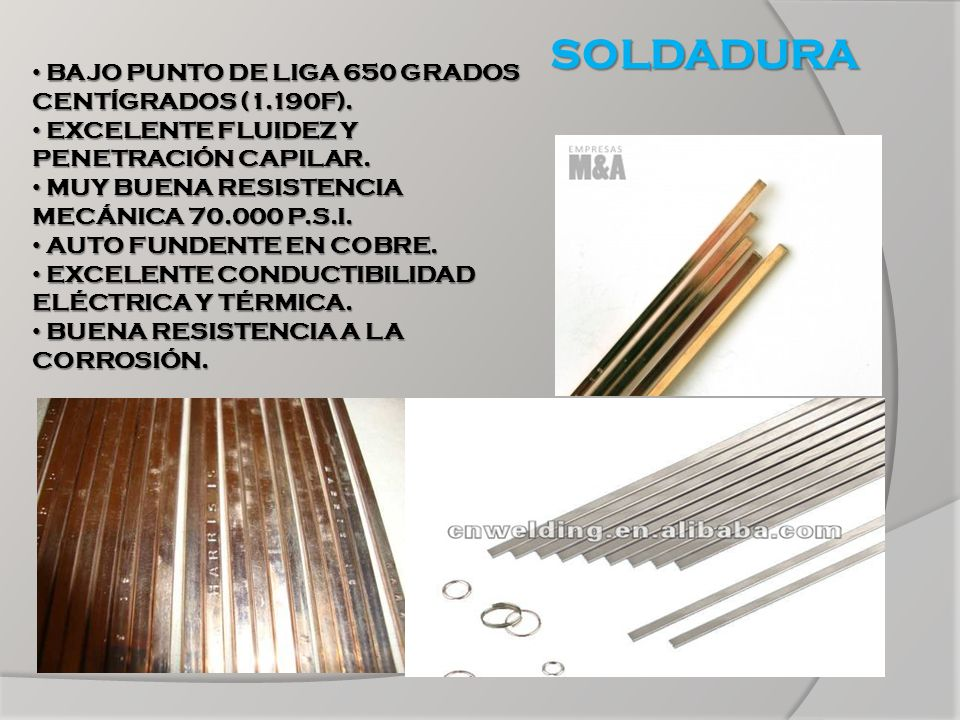SOLDADURA BAJO PUNTO DE LIGA 650 GRADOS CENTÍGRADOS (1.190F). BAJO PUNTO DE LIGA 650 GRADOS CENTÍGRADOS (1.190F). EXCELENTE FLUIDEZ Y PENETRACIÓN CAPI