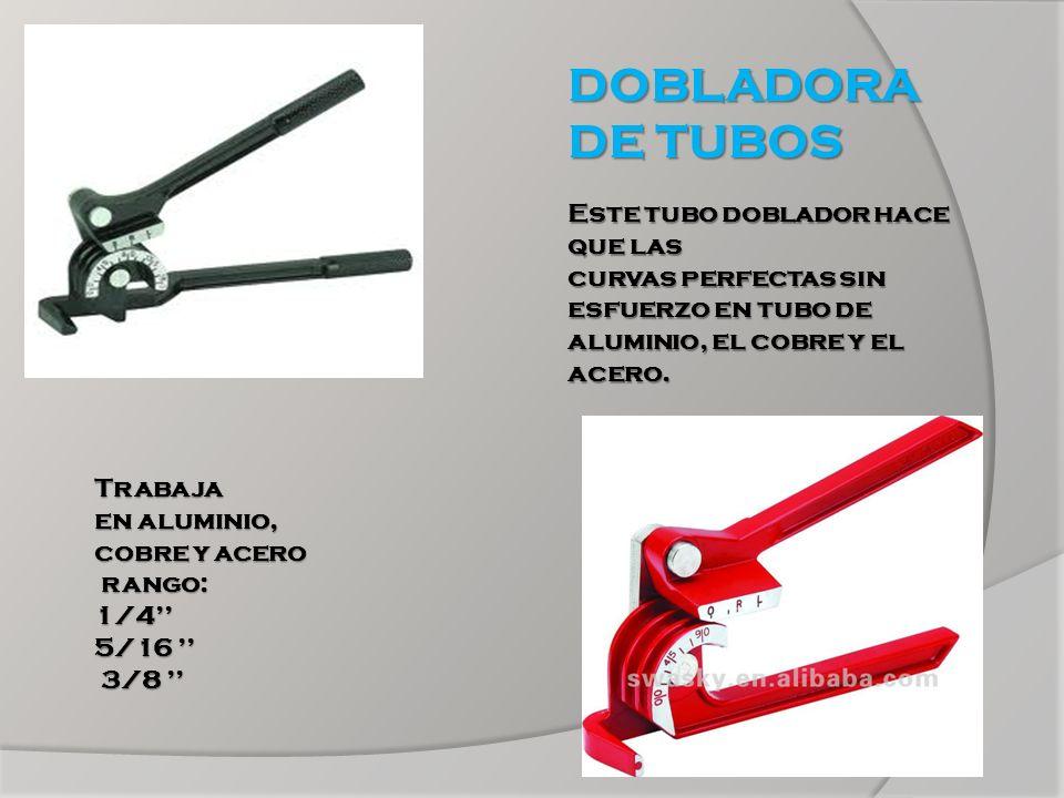 DOBLADORA DE TUBOS Este tubo doblador hace que las curvas perfectas sin esfuerzo en tubo de aluminio, el cobre y el acero. Trabaja en aluminio, cobre