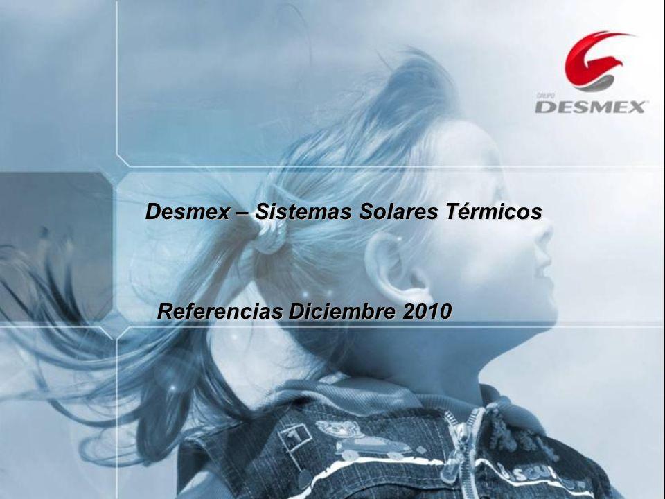 Referencias Diciembre 2010 Desmex – Sistemas Solares Térmicos