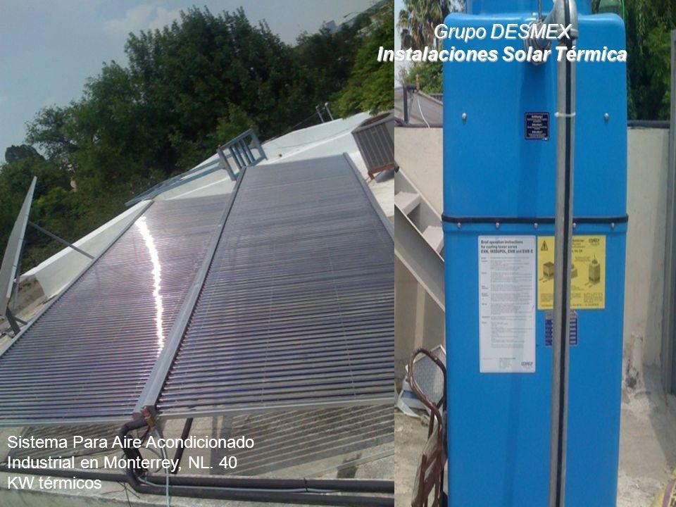 Grupo DESMEX Instalaciones Solar Térmica Sistema Para Aire Acondicionado Industrial en Monterrey, NL.