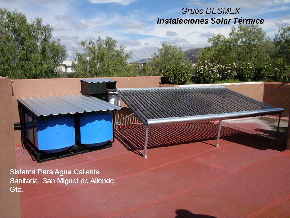 Grupo DESMEX Instalaciones Solar Térmica Sistema Para Agua Caliente Sanitaria, San Miguel de Allende, Gto.