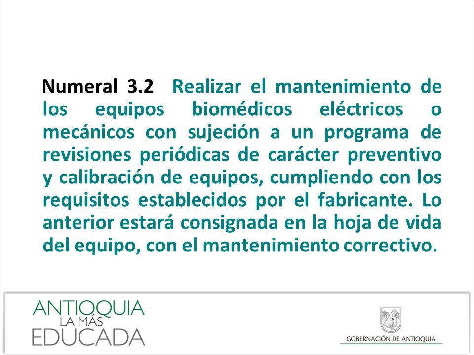 Numeral 3.2 Realizar el mantenimiento de los equipos biomédicos eléctricos o mecánicos con sujeción a un programa de revisiones periódicas de carácter