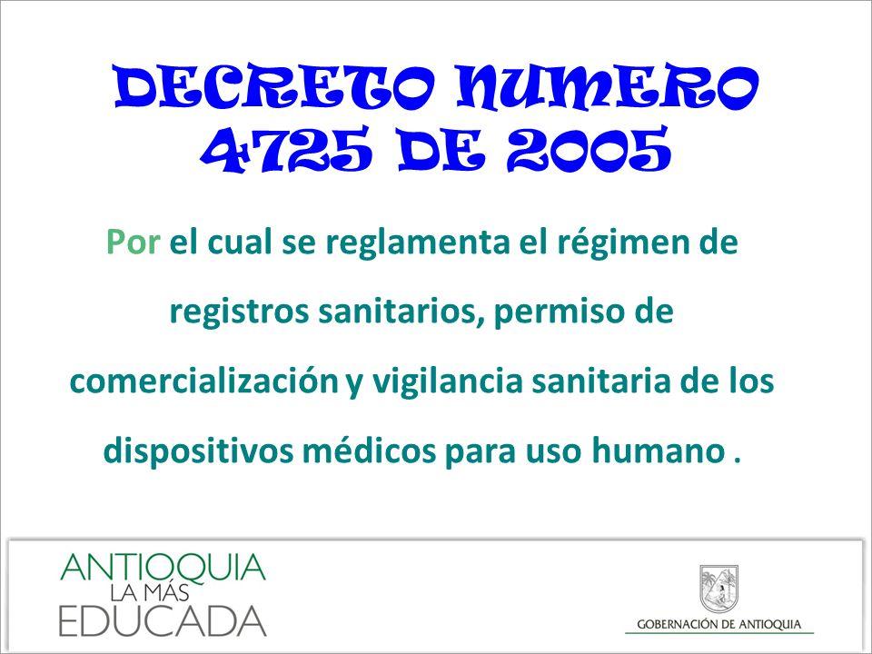 DECRETO NUMERO 4725 DE 2005 Por el cual se reglamenta el régimen de registros sanitarios, permiso de comercialización y vigilancia sanitaria de los di