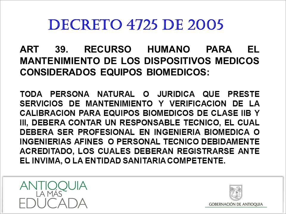 ART 39. RECURSO HUMANO PARA EL MANTENIMIENTO DE LOS DISPOSITIVOS MEDICOS CONSIDERADOS EQUIPOS BIOMEDICOS: TODA PERSONA NATURAL O JURIDICA QUE PRESTE S