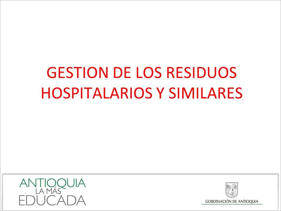 GESTION DE LOS RESIDUOS HOSPITALARIOS Y SIMILARES