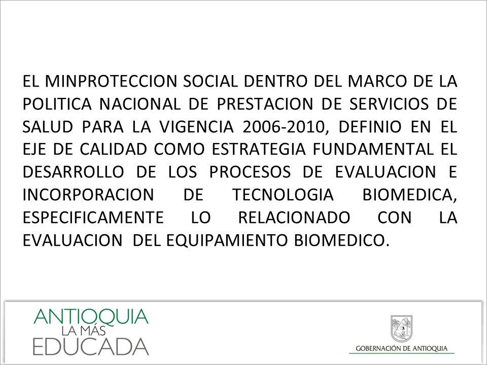 EL MINPROTECCION SOCIAL DENTRO DEL MARCO DE LA POLITICA NACIONAL DE PRESTACION DE SERVICIOS DE SALUD PARA LA VIGENCIA 2006-2010, DEFINIO EN EL EJE DE