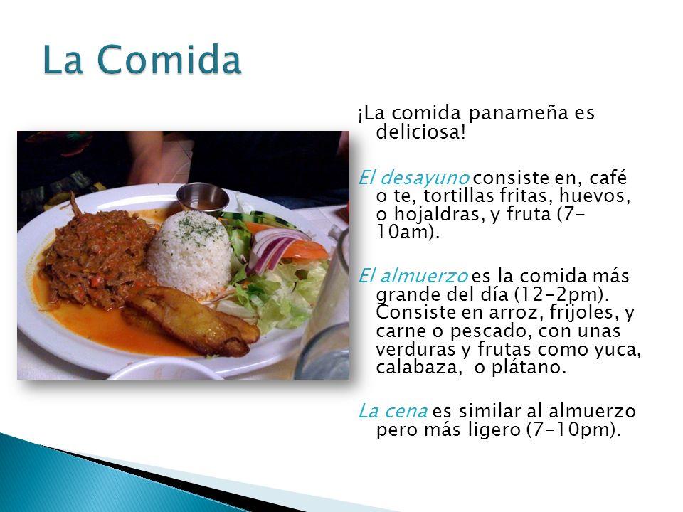 ¡La comida panameña es deliciosa.