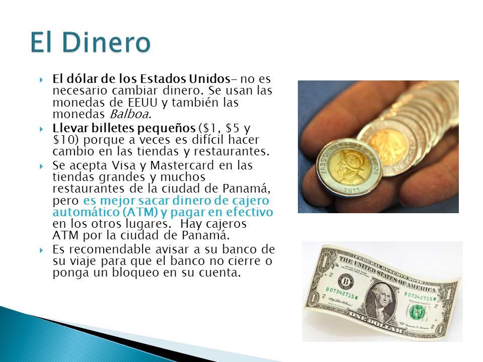 El dólar de los Estados Unidos- no es necesario cambiar dinero.