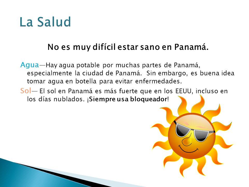 No es muy difícil estar sano en Panamá.