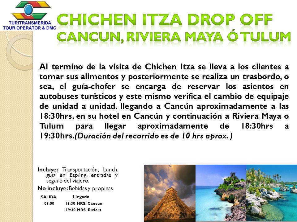 Al termino de la visita de Chichen Itza se lleva a los clientes a tomar sus alimentos y posteriormente se realiza un trasbordo, o sea, el guía-chofer