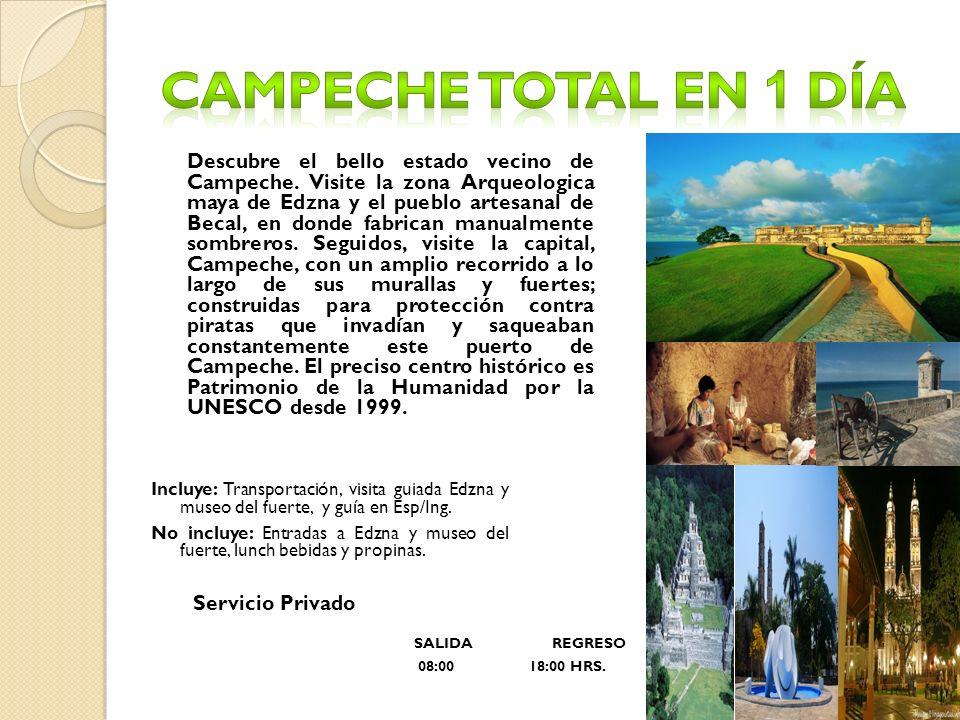 Descubre el bello estado vecino de Campeche. Visite la zona Arqueologica maya de Edzna y el pueblo artesanal de Becal, en donde fabrican manualmente s