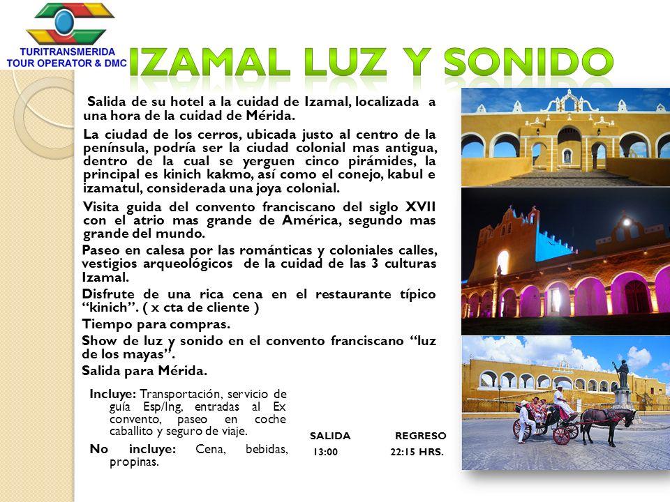 Salida de su hotel a la cuidad de Izamal, localizada a una hora de la cuidad de Mérida. La ciudad de los cerros, ubicada justo al centro de la penínsu