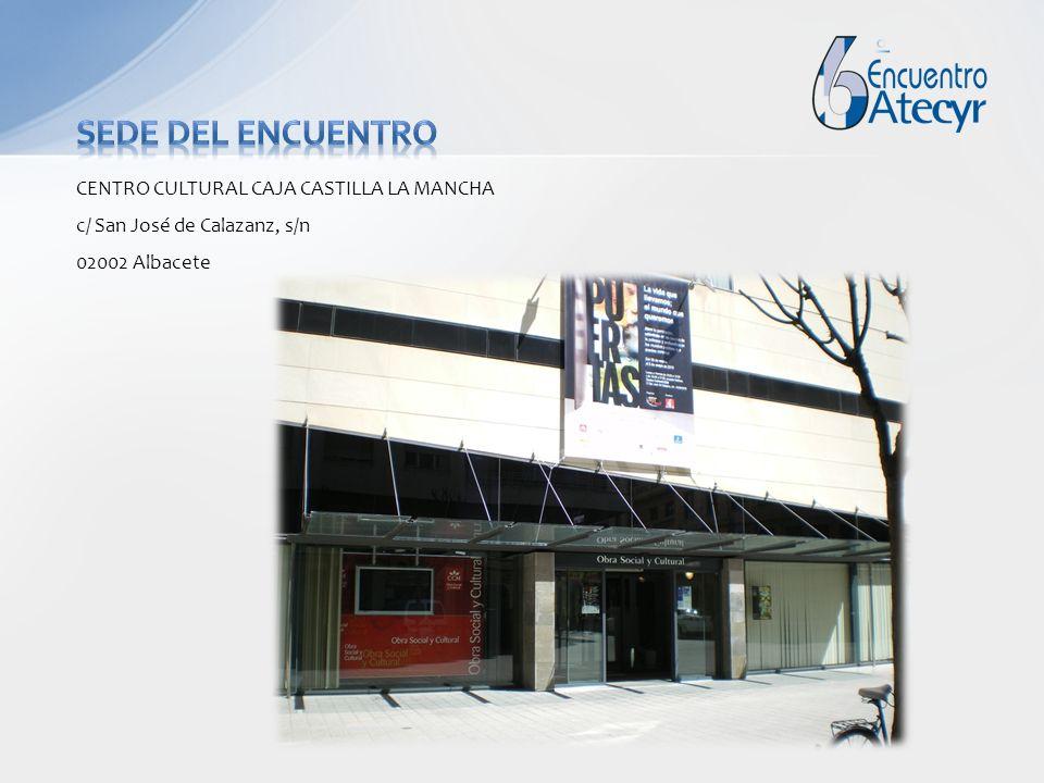 CENTRO CULTURAL CAJA CASTILLA LA MANCHA c/ San José de Calazanz, s/n 02002 Albacete