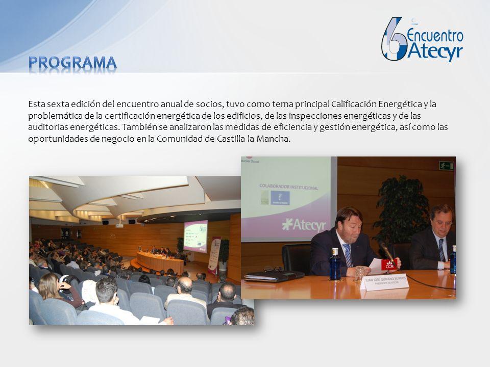 Esta sexta edición del encuentro anual de socios, tuvo como tema principal Calificación Energética y la problemática de la certificación energética de los edificios, de las inspecciones energéticas y de las auditorias energéticas.