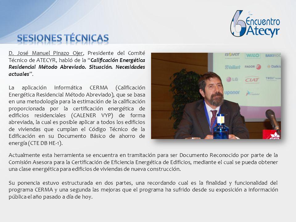 D. José Manuel Pinazo Ojer, Presidente del Comité Técnico de ATECYR, habló de la Calificación Energética Residencial Método Abreviado. Situación. Nece