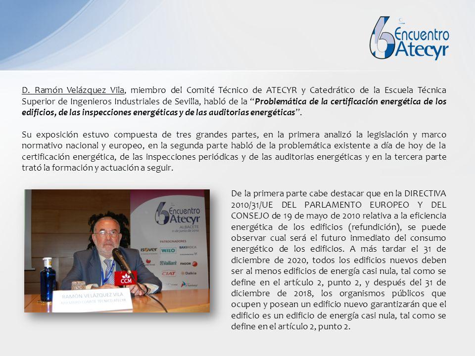 D. Ramón Velázquez Vila, miembro del Comité Técnico de ATECYR y Catedrático de la Escuela Técnica Superior de Ingenieros Industriales de Sevilla, habl