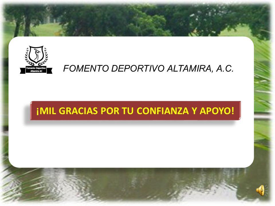 ¡MIL GRACIAS POR TU CONFIANZA Y APOYO! FOMENTO DEPORTIVO ALTAMIRA, A.C.