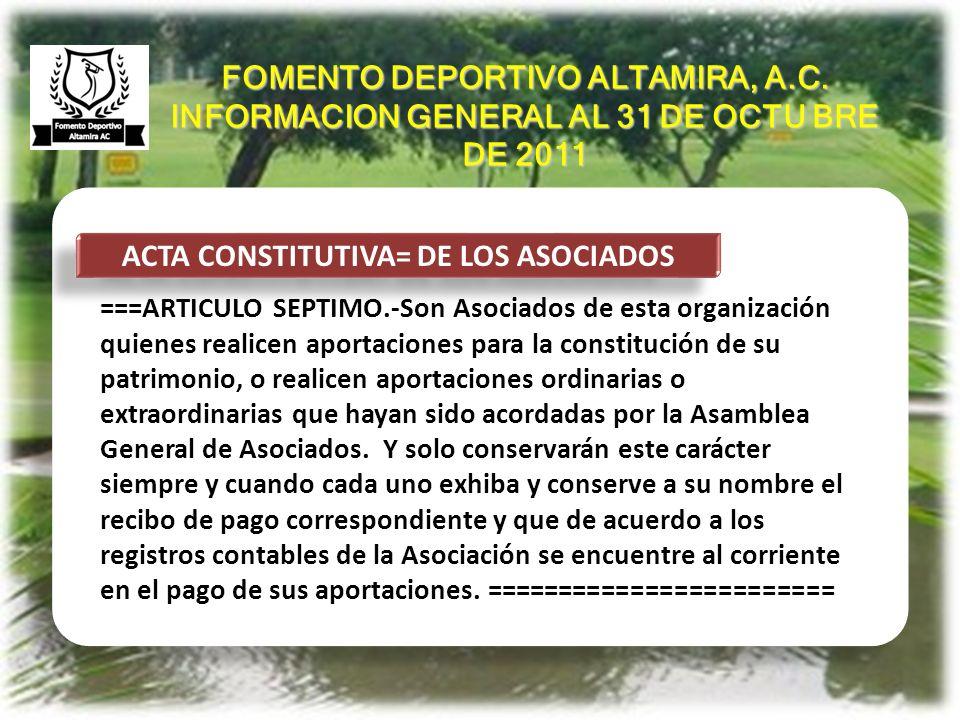 ANTECEDENTES ACTA CONSTITUTIVA= DE LOS ASOCIADOS ===ARTICULO SEPTIMO.-Son Asociados de esta organización quienes realicen aportaciones para la constit
