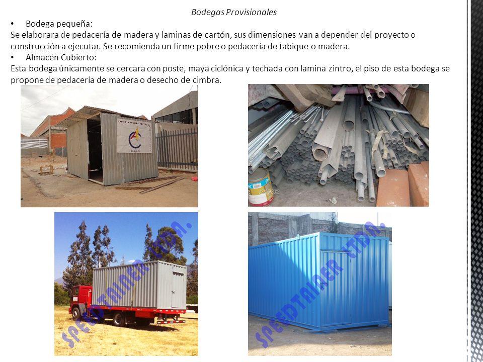 Bodegas Provisionales Bodega pequeña: Se elaborara de pedacería de madera y laminas de cartón, sus dimensiones van a depender del proyecto o construcc