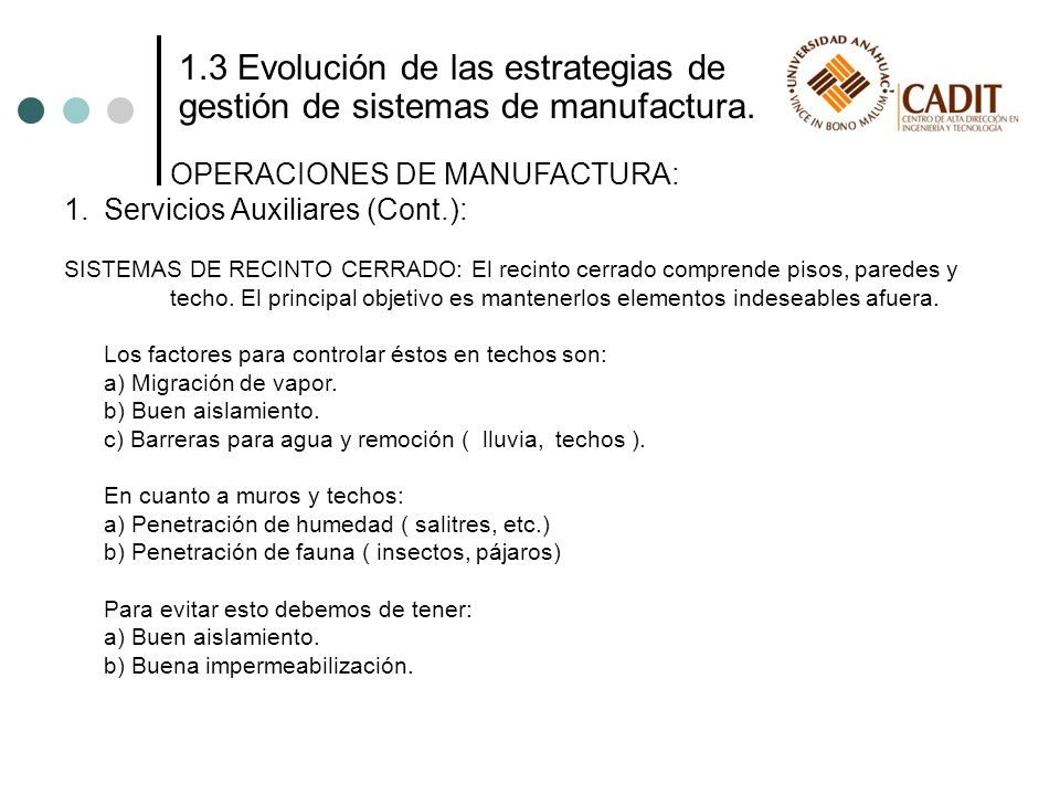 1.3 Evolución de las estrategias de gestión de sistemas de manufactura. OPERACIONES DE MANUFACTURA: 1.Servicios Auxiliares (Cont.): SISTEMAS DE RECINT