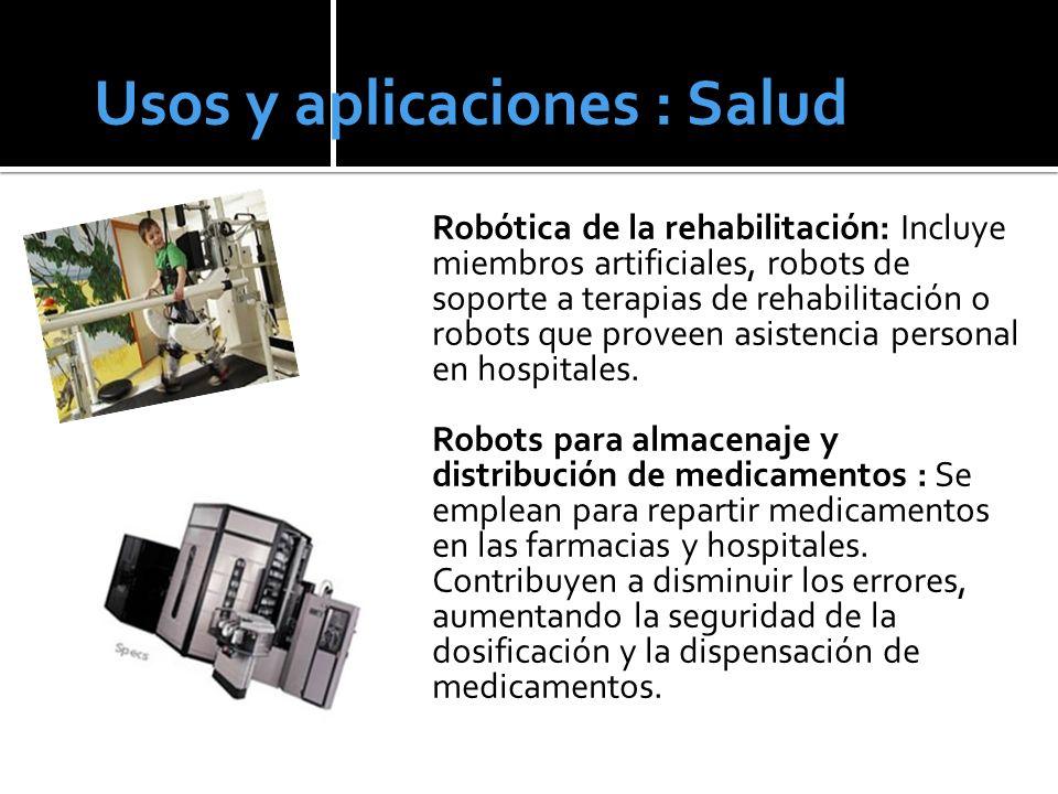 Robótica de la rehabilitación: Incluye miembros artificiales, robots de soporte a terapias de rehabilitación o robots que proveen asistencia personal