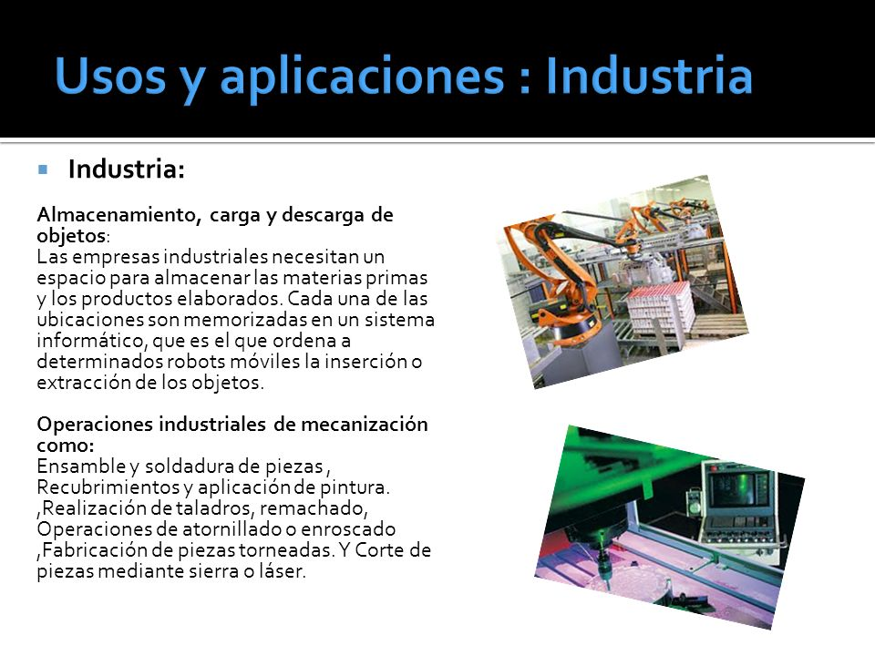 Industria: Almacenamiento, carga y descarga de objetos: Las empresas industriales necesitan un espacio para almacenar las materias primas y los produc