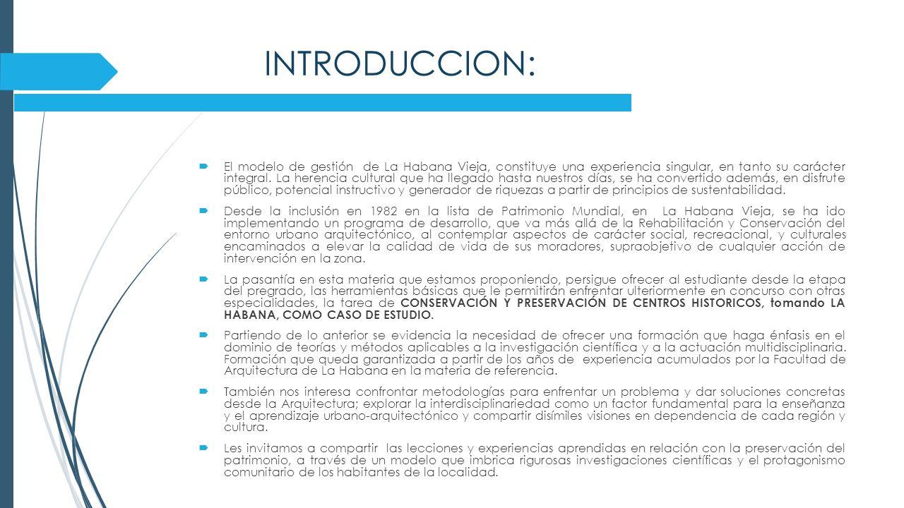 INTRODUCCION: El modelo de gestión de La Habana Vieja, constituye una experiencia singular, en tanto su carácter integral.