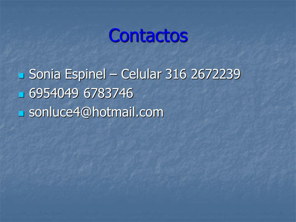 Contactos Sonia Espinel – Celular 316 2672239 Sonia Espinel – Celular 316 2672239 6954049 6783746 6954049 6783746 sonluce4@hotmail.com sonluce4@hotmail.com