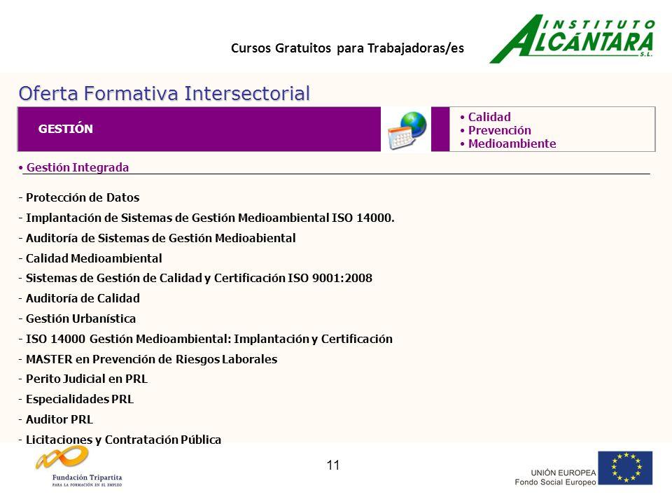Cursos Gratuitos para Trabajadoras/es 11 Oferta Formativa Intersectorial Gestión Integrada - Protección de Datos - Implantación de Sistemas de Gestión Medioambiental ISO 14000.