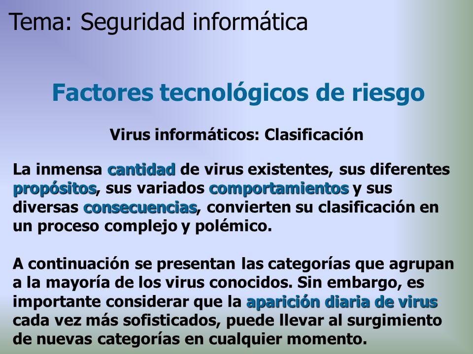 cantidad propósitoscomportamientos consecuencias La inmensa cantidad de virus existentes, sus diferentes propósitos, sus variados comportamientos y su