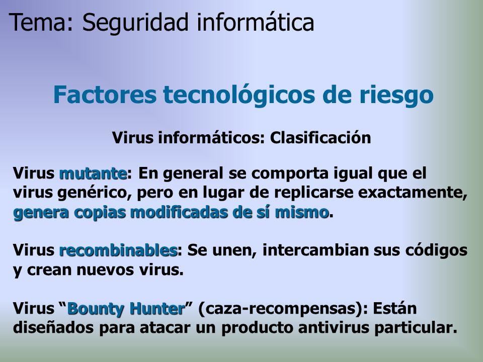 mutante genera copias modificadas de sí mismo Virus mutante: En general se comporta igual que el virus genérico, pero en lugar de replicarse exactamen