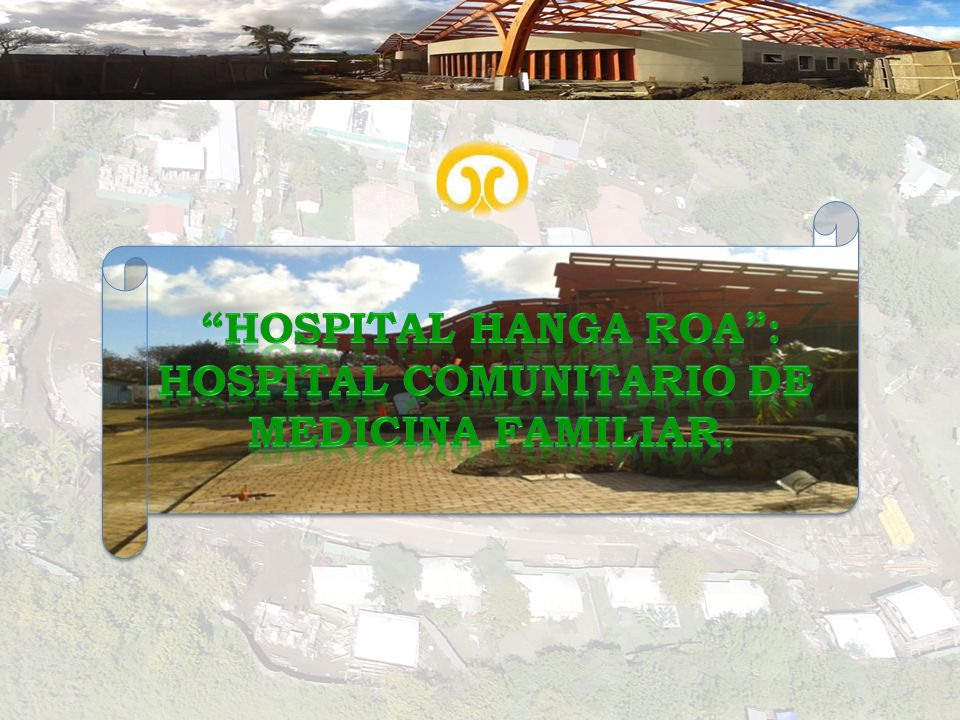 UN EQUIPO DE SALUD CAPACITADO QUE OTORGA UNA ATENCIÓN INTEGRAL Y OPORTUNA ORIENTADA A LA FAMILIA Y LA COMUNIDAD DE RAPA NUI, APOYADO EN LA RED ASISTENCIAL DEL SERVICIO DE SALUD METROPOLITANO ORIENTE.