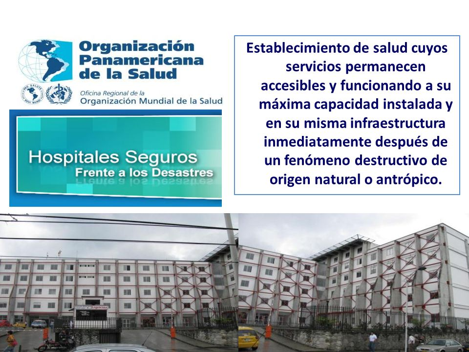 Establecimiento de salud cuyos servicios permanecen accesibles y funcionando a su máxima capacidad instalada y en su misma infraestructura inmediatame