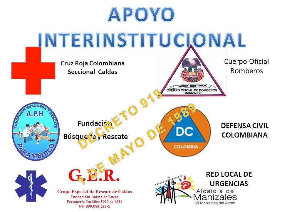 G.E.R. Grupo Especial de Rescate de Caldas Entidad Sin Ánimo de Lucro Personería Jurídica 3011 de 1984 NIT 800.059.823-1 Fundación Búsqueda y Rescate