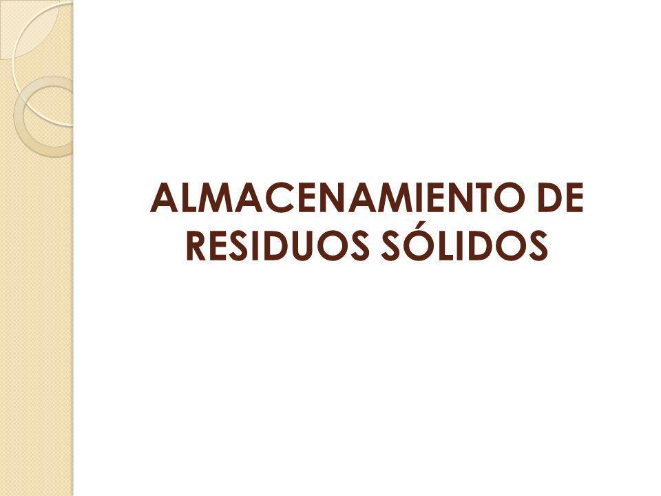 ALMACENAMIENTO DE RESIDUOS SÓLIDOS