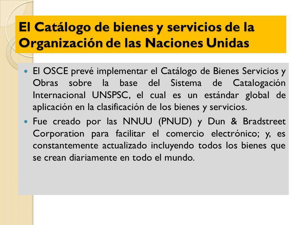 El Catálogo de bienes y servicios de la Organización de las Naciones Unidas El OSCE prevé implementar el Catálogo de Bienes Servicios y Obras sobre la